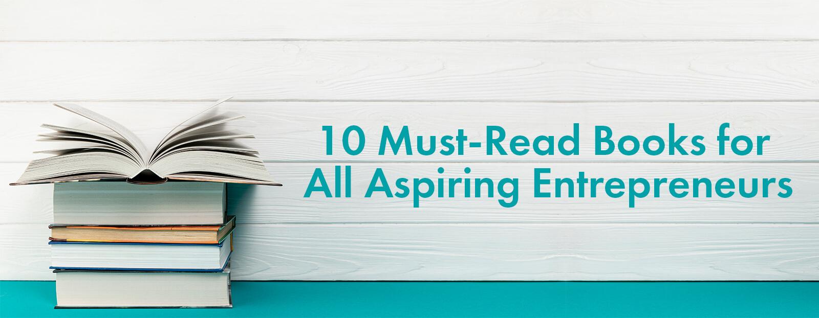 10 Must-Read Books for All Aspiring Entrepreneurs