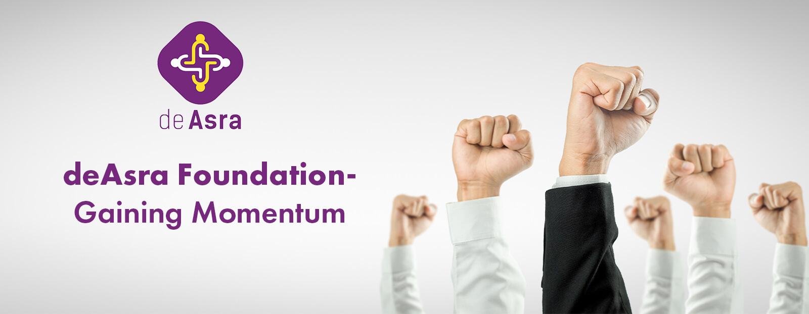 deAsra Foundation- Gaining Momentum