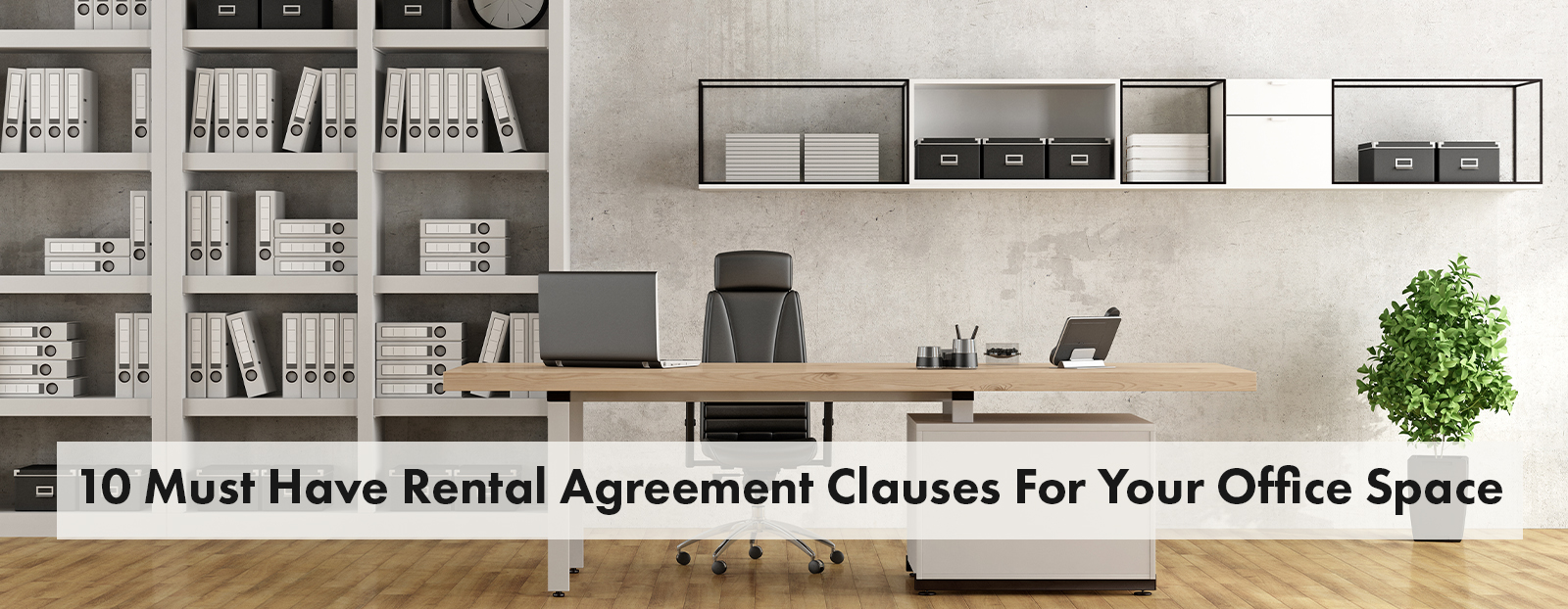 10 Must Have Rental Agreement Clauses For Your Office Space