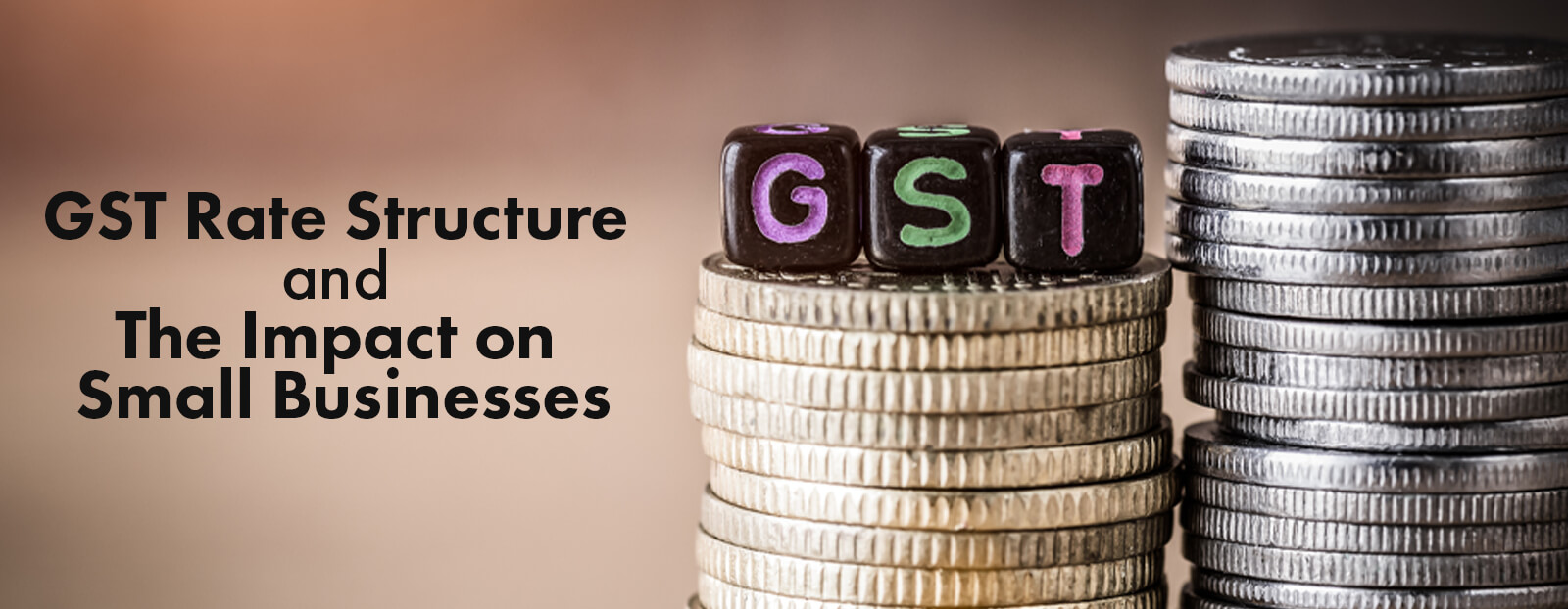 GST Rate Structure and The Impact on Small Businesses