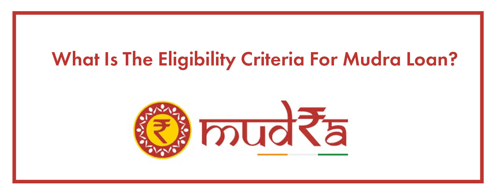 What Is The Eligibility Criteria For Mudra Loan?