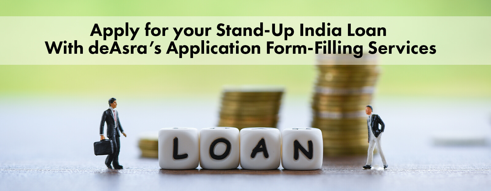 Apply for your Stand-Up India Loan With deAsra's Application Form-Filling Services