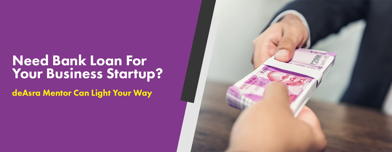 Need Bank Loan For Your Business Startup? deAsra Mentor Can Light Your Way
