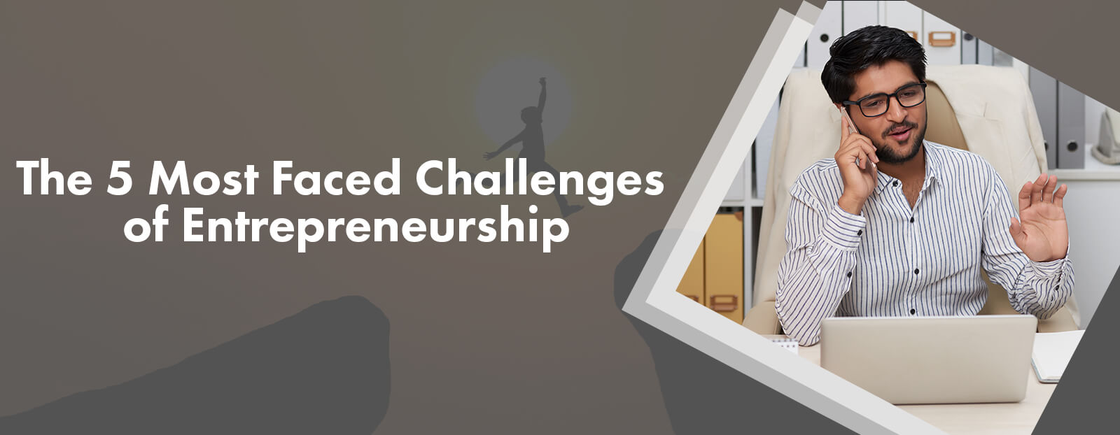 The 5 Most Faced Challenges of Entrepreneurship