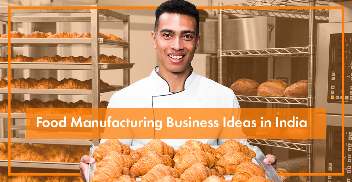 Food Manufacturing Business Ideas in India