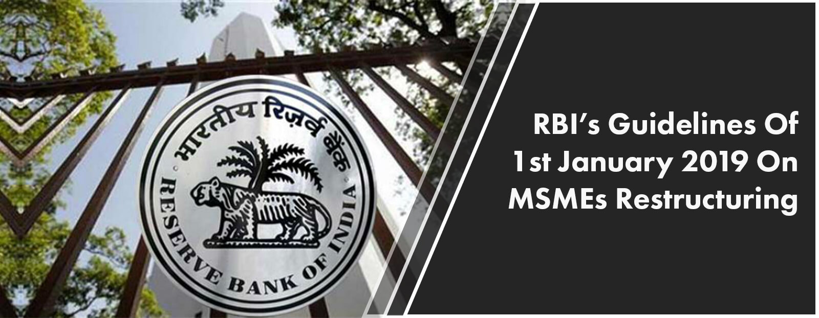RBI's Guidelines Of 1st January 2019 On MSMEs Restructuring