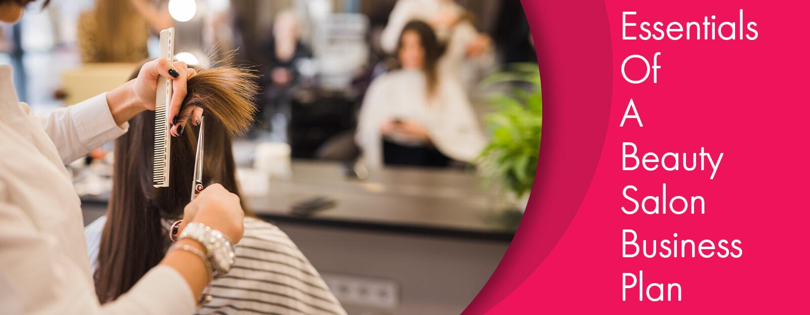 Essentials Of A Beauty Salon Business Plan