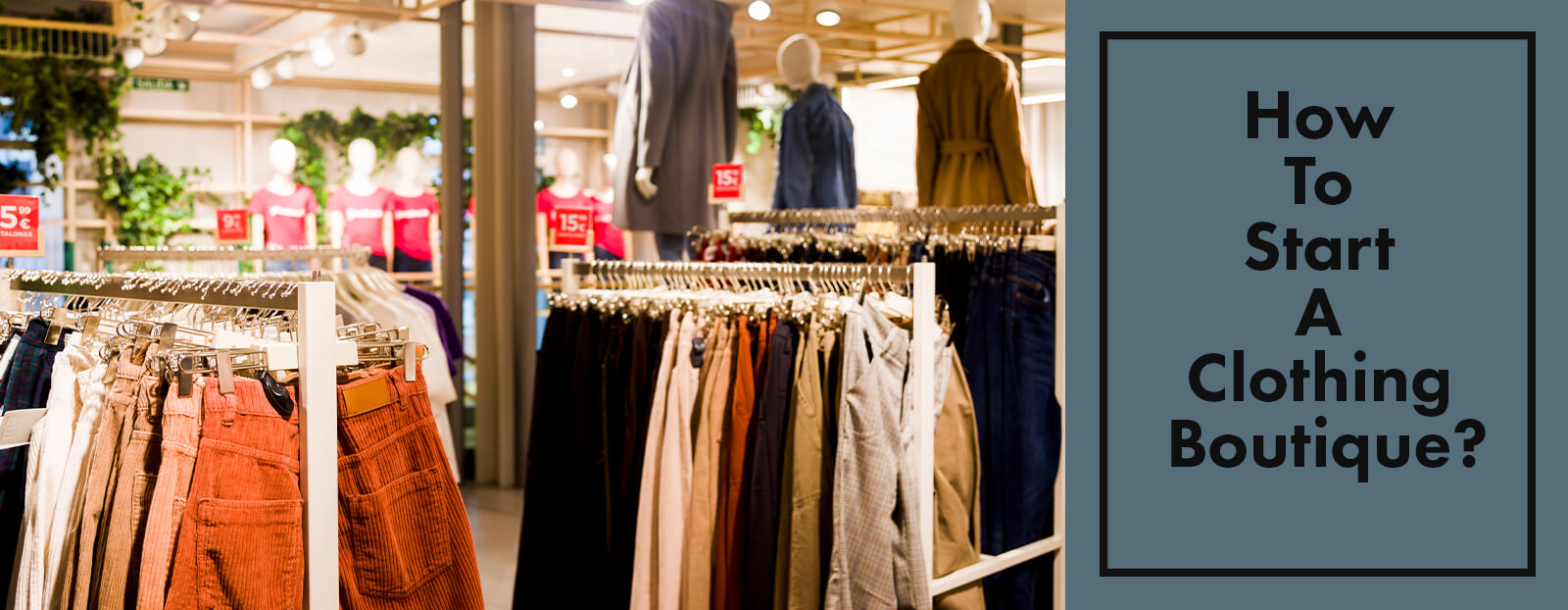 How To Start A Clothing Boutique?