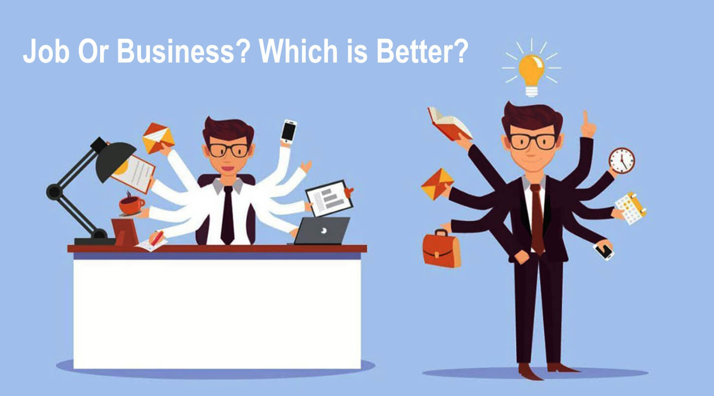 Job Or Business? Which Is Better?
