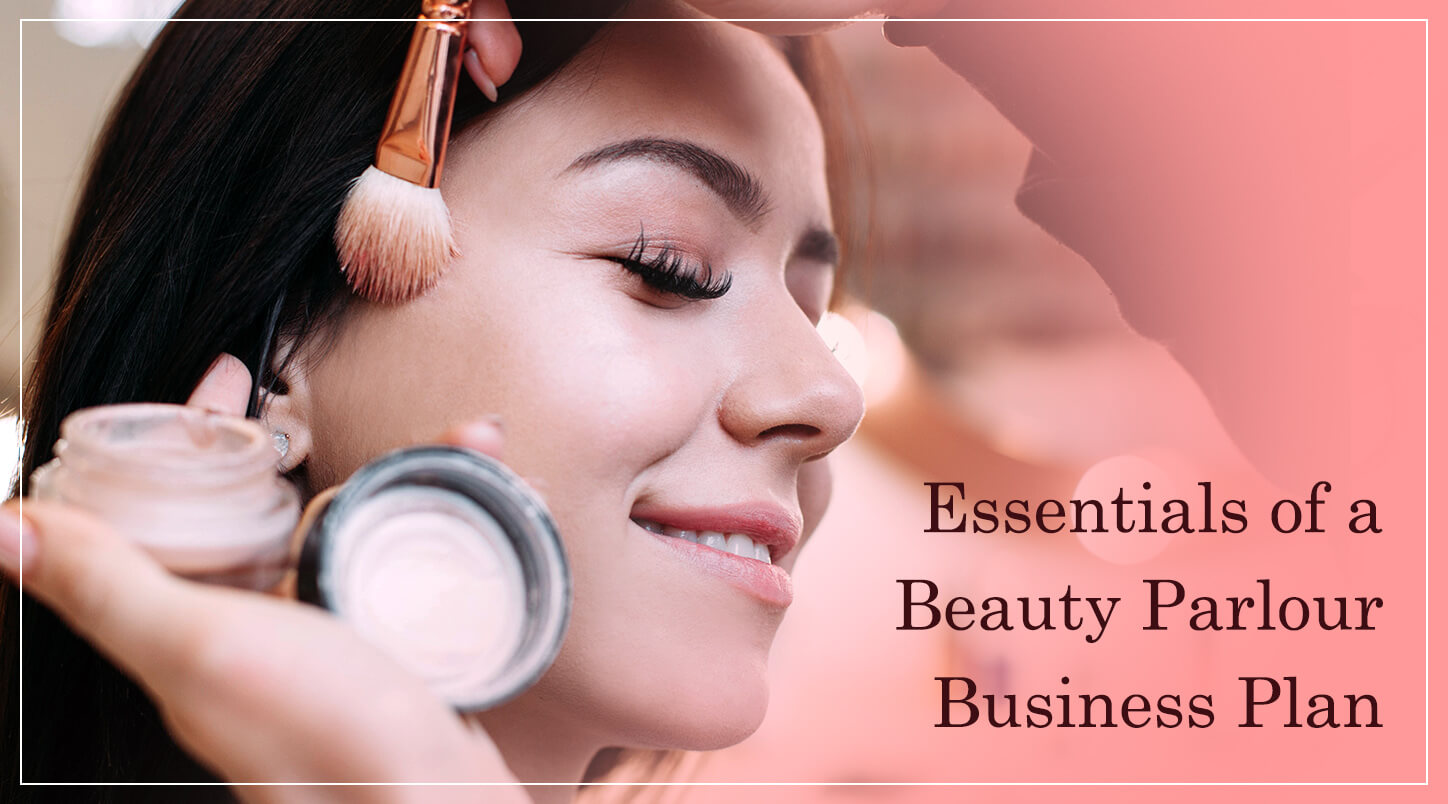 Essentials of A Beauty Parlour Business Plan
