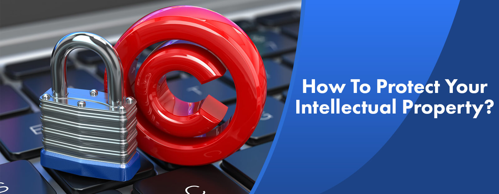 How To Protect Your Intellectual Property?