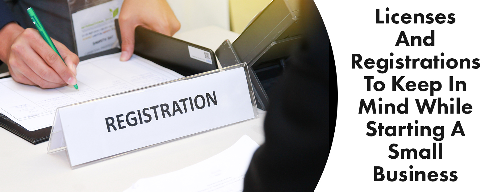 Licenses And Registrations To Keep In Mind While Starting A Small Business