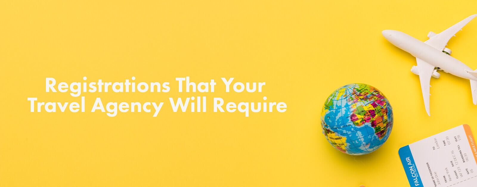Registrations That Your Travel Agency Will Require