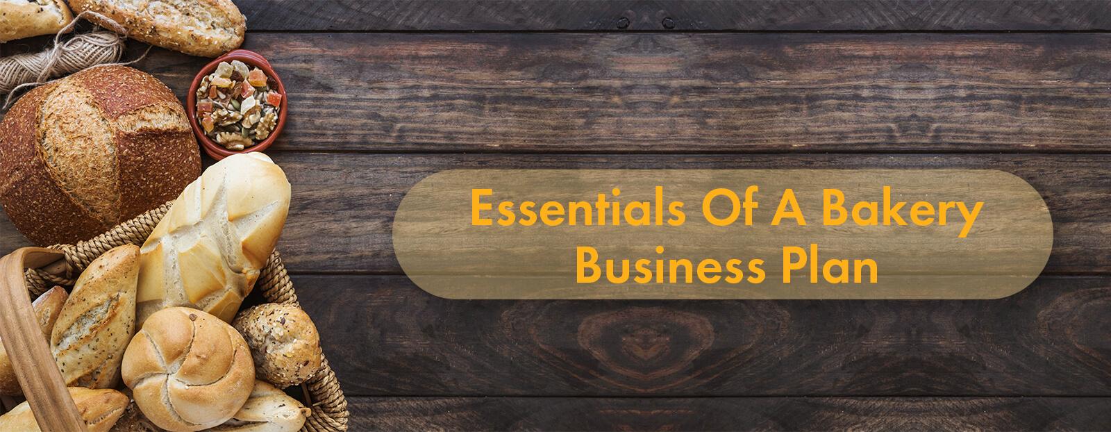 Essentials Of A Bakery Business Plan