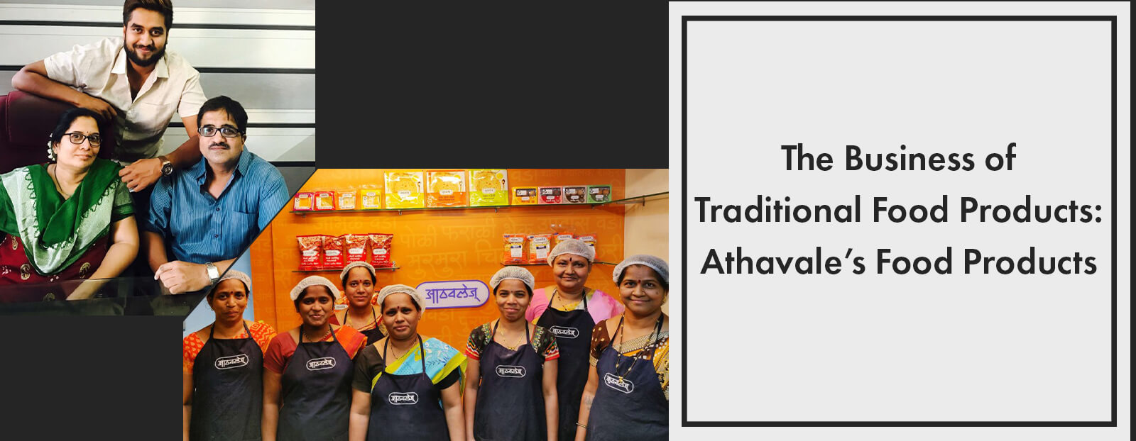 The Business of Traditional Food Products: Athavale's Food Products