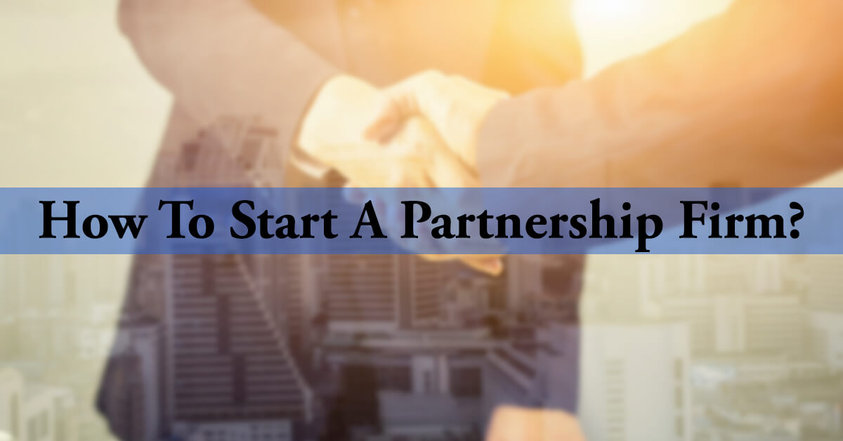 how to start a partnership firm