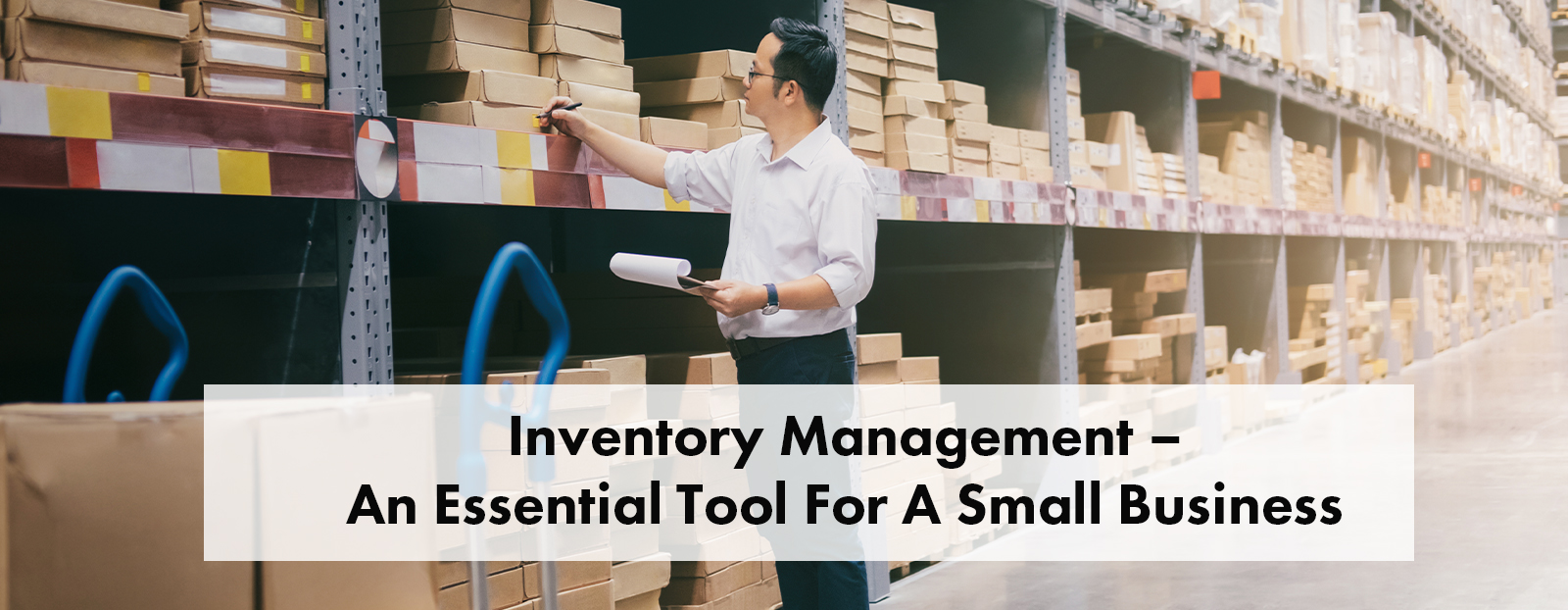 Inventory Management – An Essential Tool For A Small Business