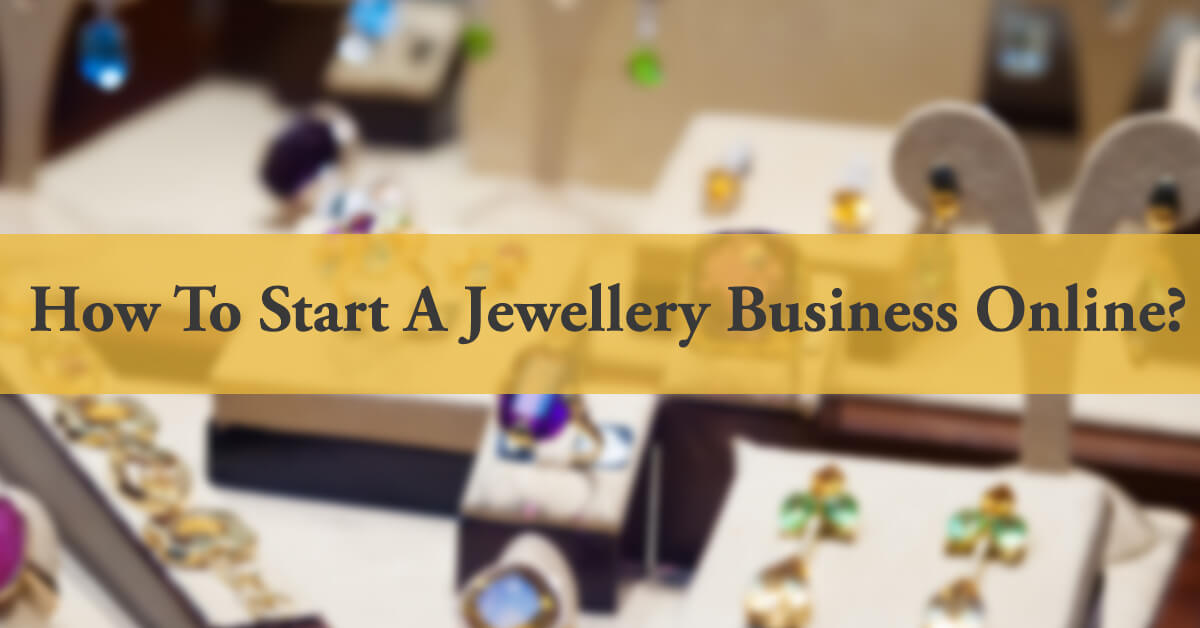 how to start a jewelry business online