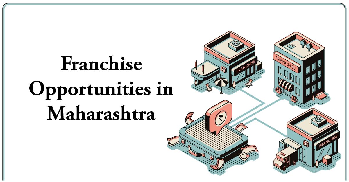 Franchise Opportunities in Maharashtra