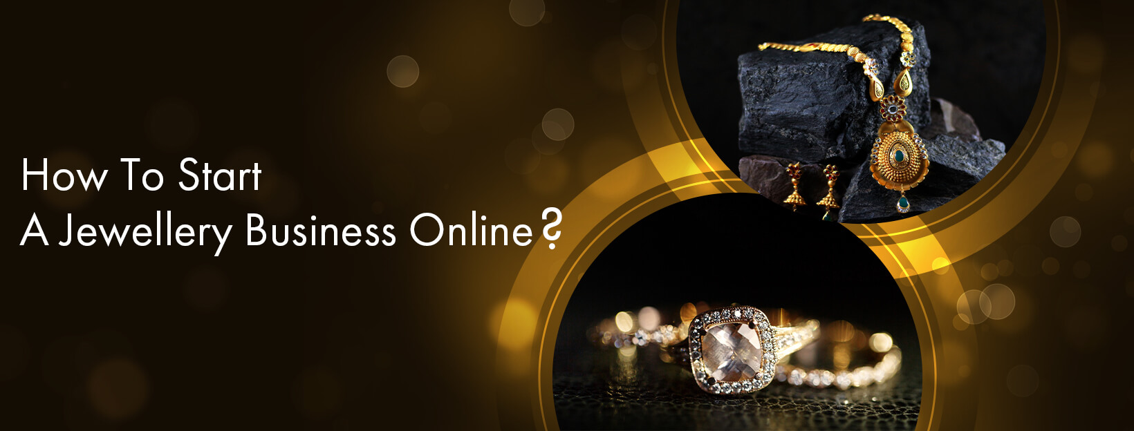 How To Start A Jewellery Business Online?
