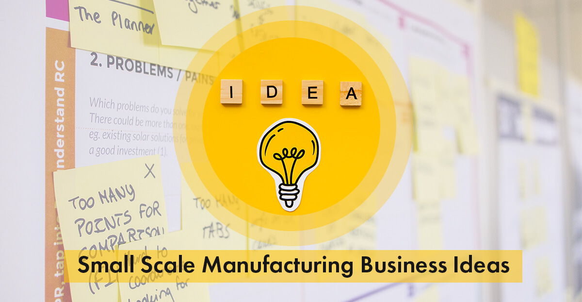 Small Scale Manufacturing Business Ideas