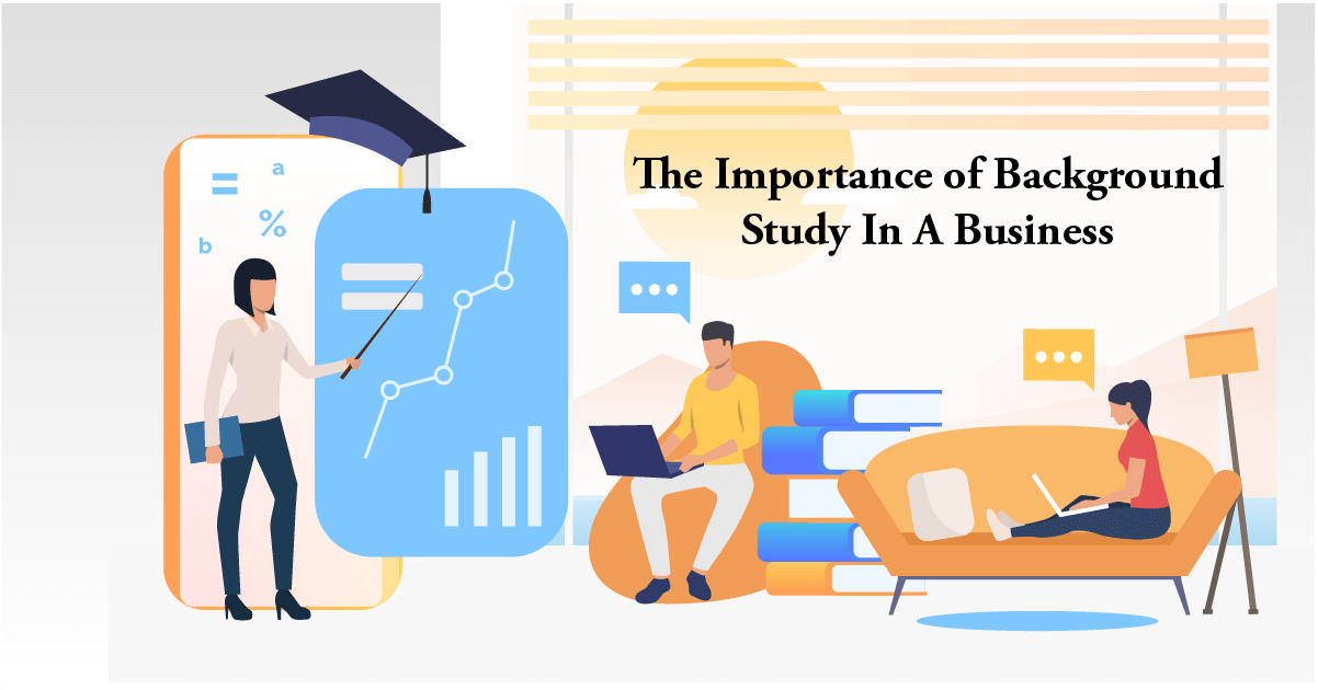 The Importance of Background Study In A Business