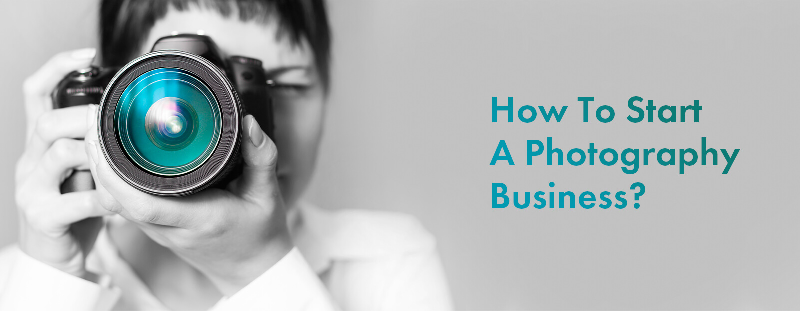 How To Start A Photography Business?