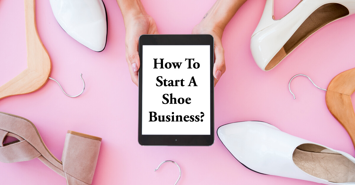how to start a shoe business