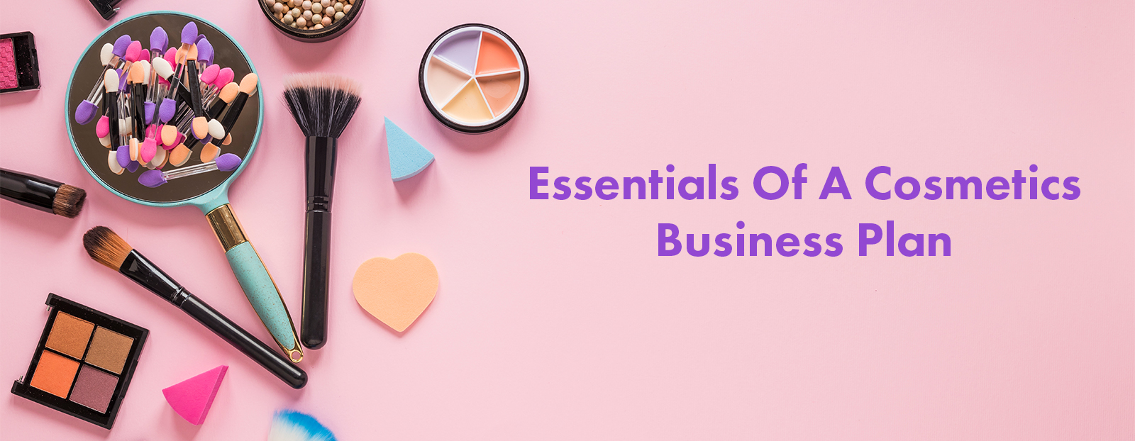 Essentials Of A Cosmetics Business Plan