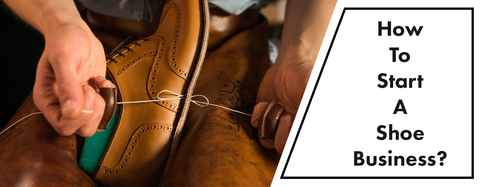 How To Start A Shoe Business?