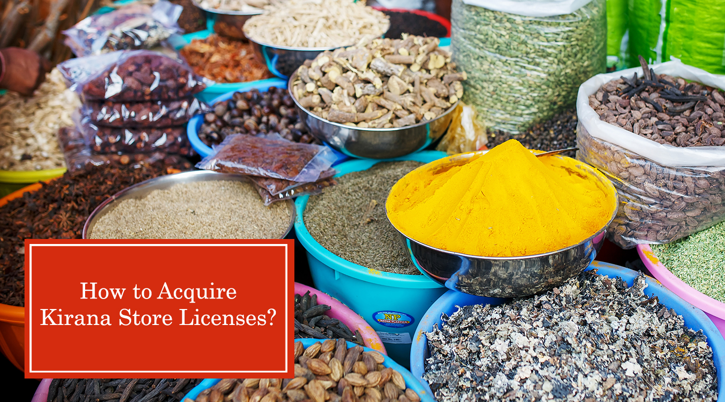How To Acquire Kirana Store Licenses?