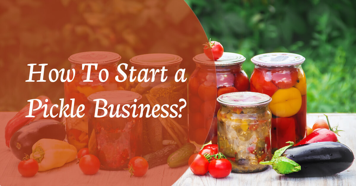 how to start a pickle business