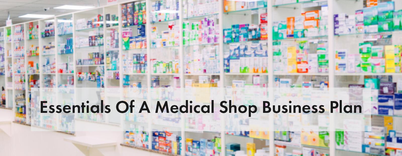 Essentials Of A Medical Shop Business Plan