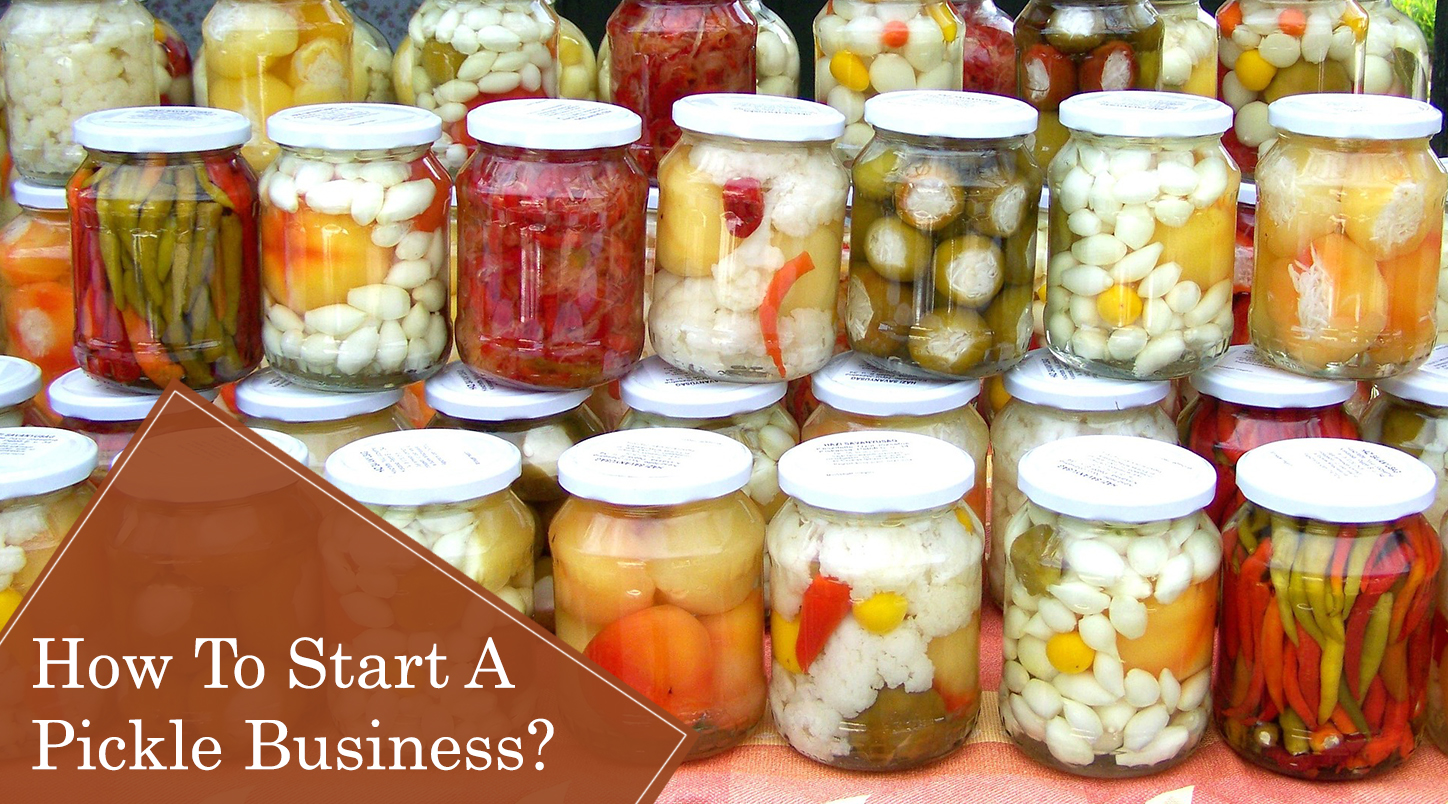 How To Start A Pickle Business?