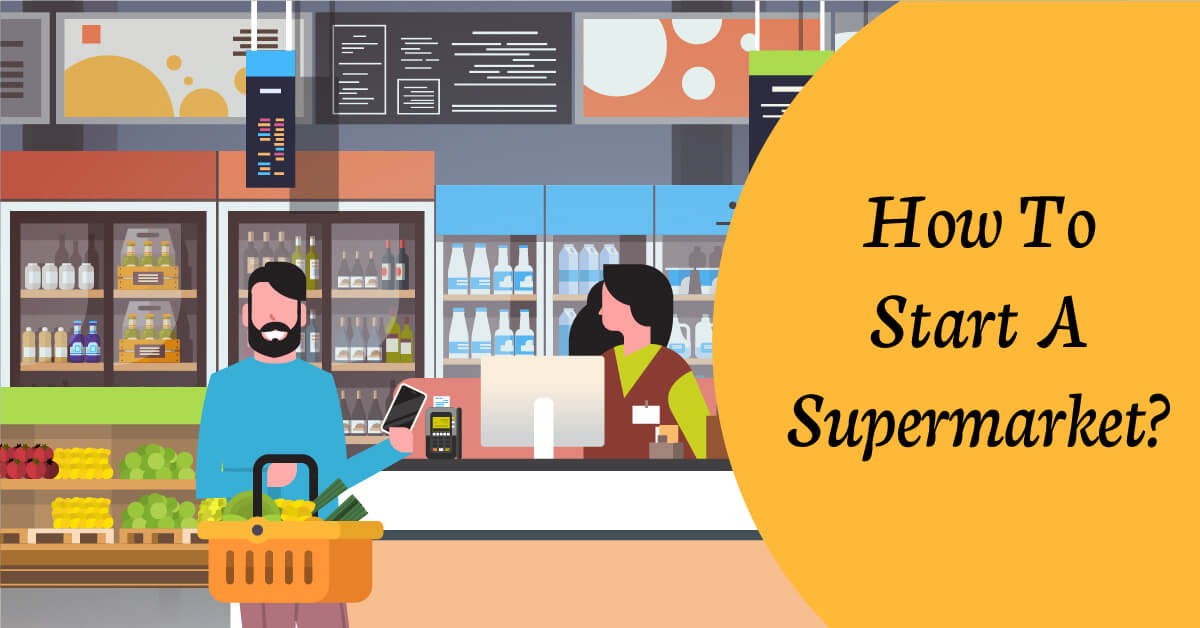 how to start a supermarket