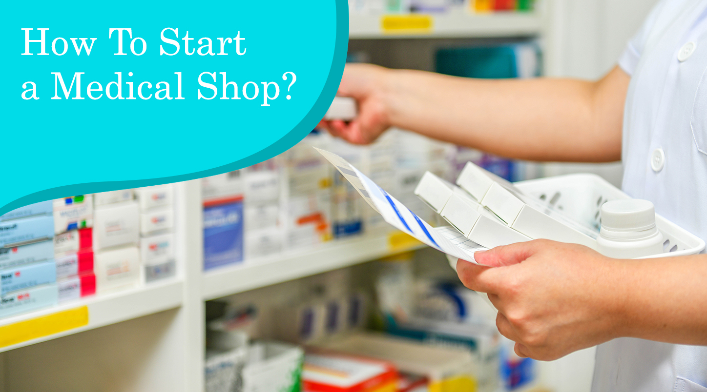 How To Start A Medical Shop?