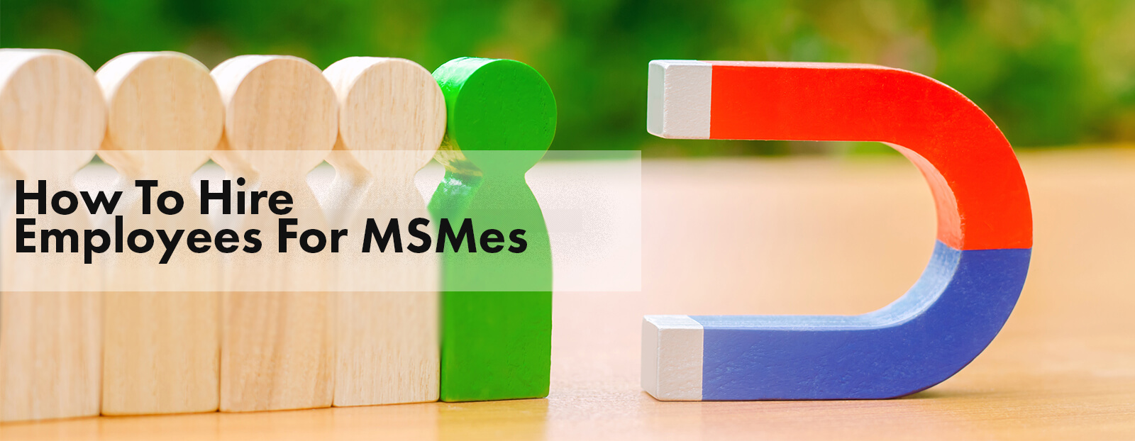 How To Hire Employees For MSMEs