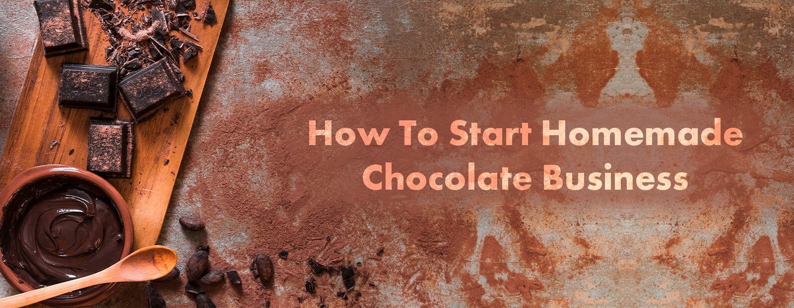 How To Start A Homemade Chocolate Business?
