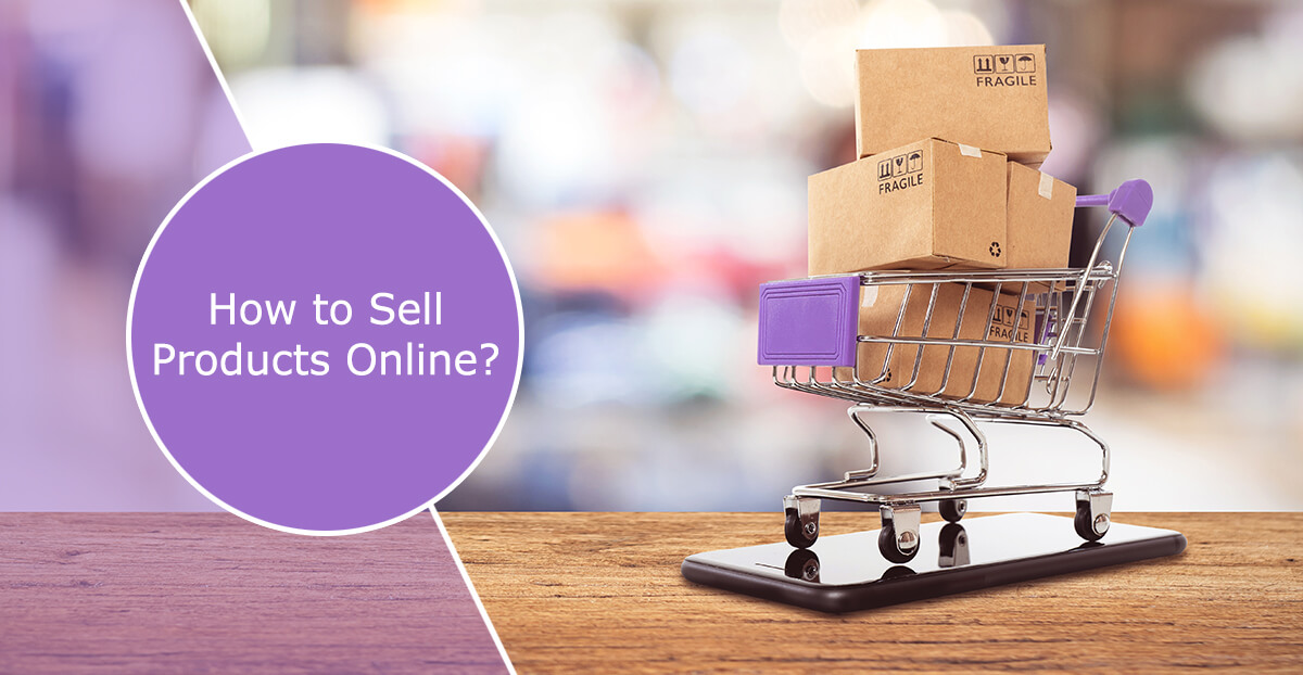 How To Sell Products Online?