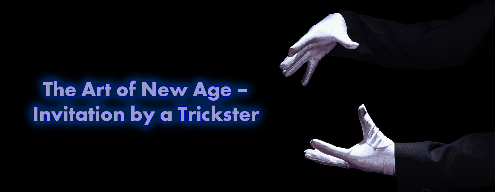 The Art of New Age – Invitation by a Trickster