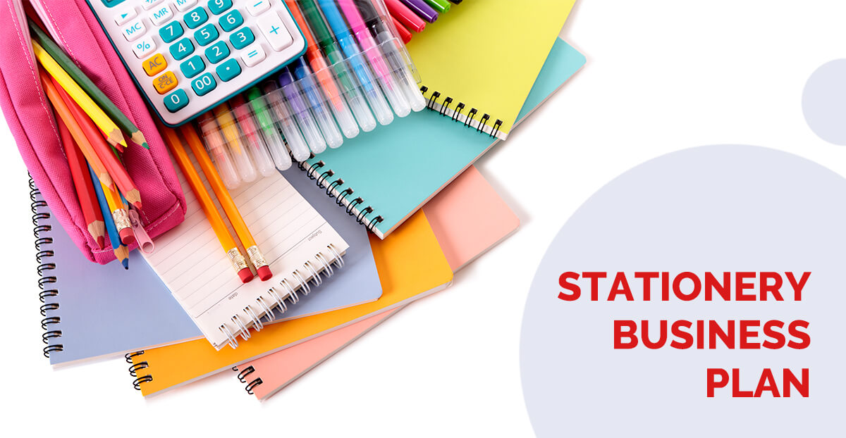 How To Create A Stationery Business Plan?