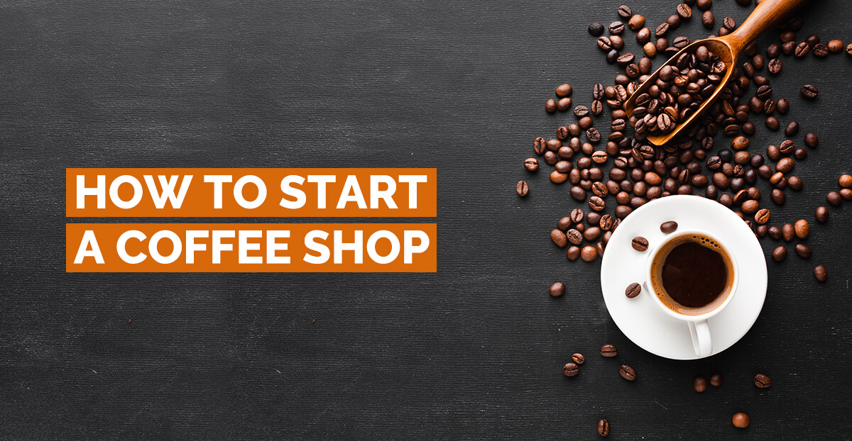 How To Start A Coffee Shop?