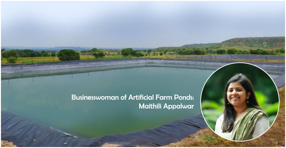 Businesswoman of Artificial Farm Ponds: Maithilee Appalwar