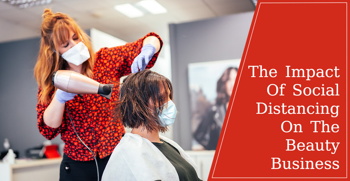The Impact Of Social Distancing On The Salon Business