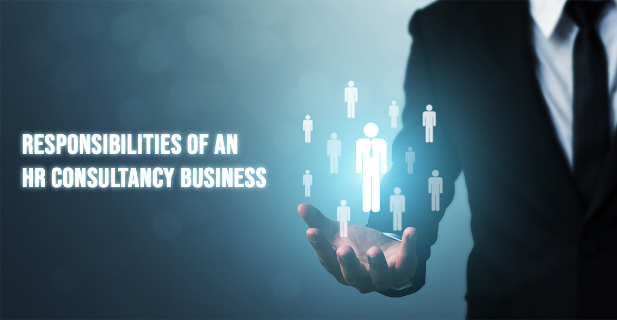 Responsibilities Of An HR Consultancy Business