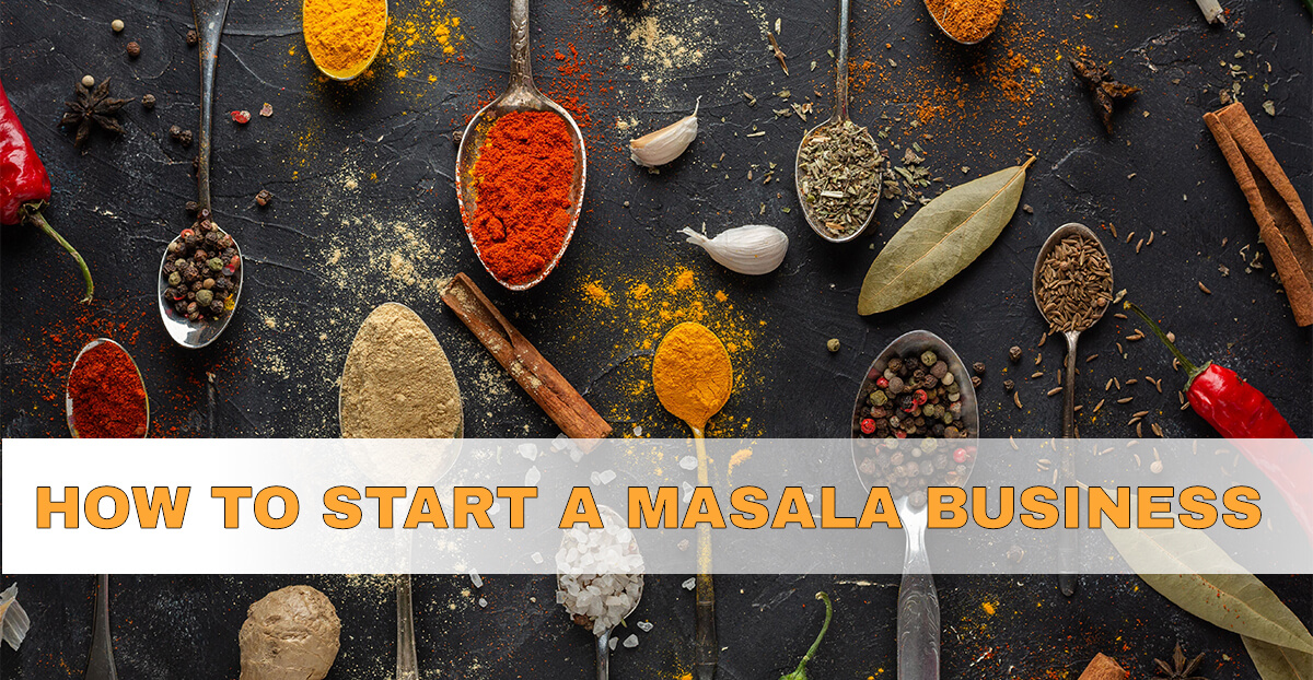 How To Start A Masala Business