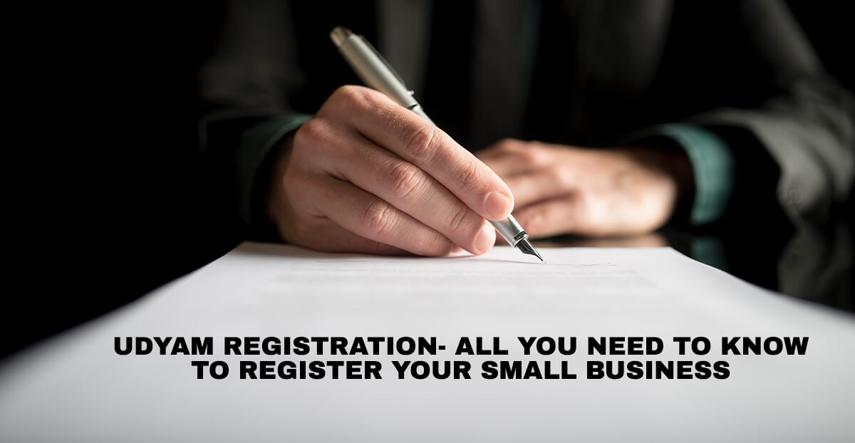 Udyam Registration- All You Need To Know To Register Your Small Business