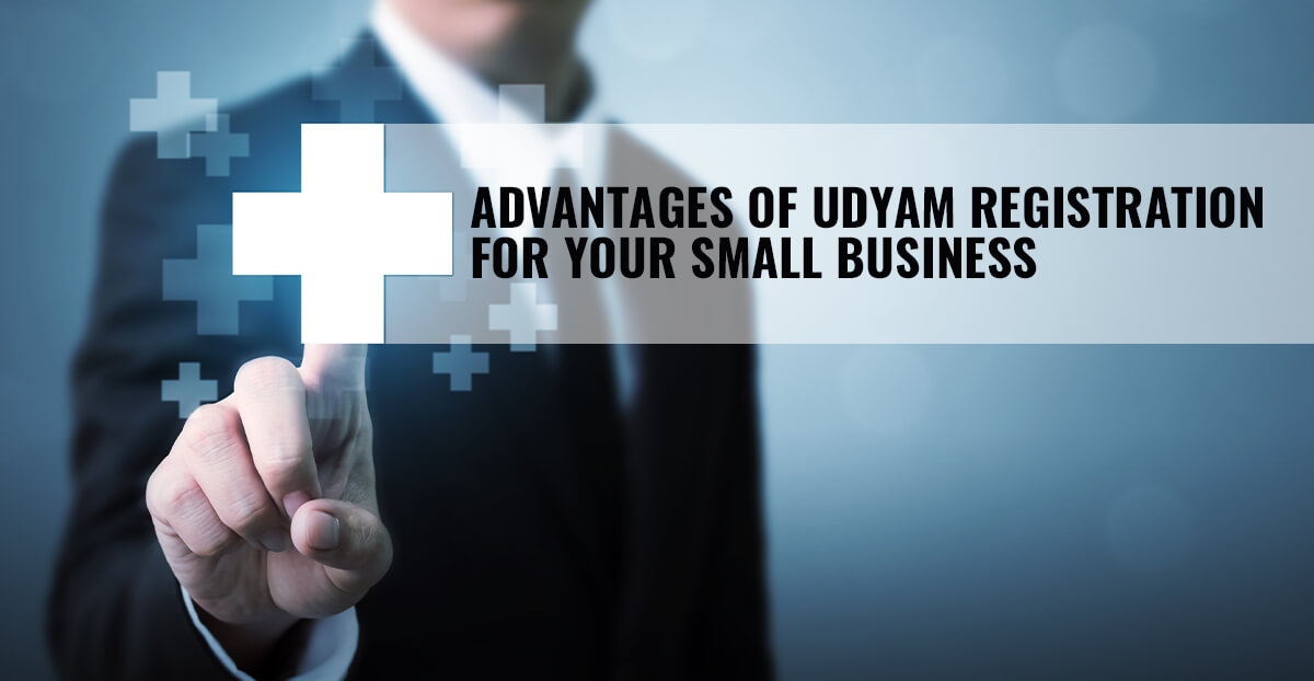 Advantages Of Udyam Registration For Your Small Business