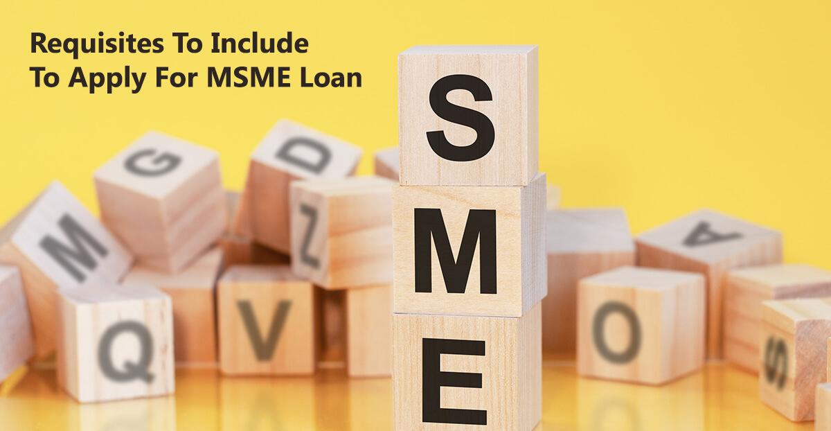 Requisites To Include To Apply For MSME Loan